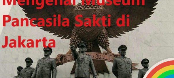 Mengenal Museum Pancasila Sakti di Jakarta
